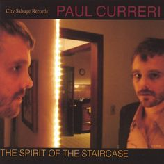 Paul Curreri - Spirit Of The Staircase