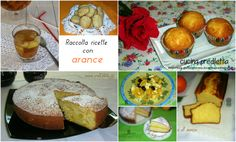 Raccolta ricette con arance - ricette dolci e salate | cucina preDiletta