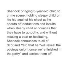It would be John's kid, and it would also be the first and last time John let Sherlock babysit. (If John ever lost his mind and let Sherlock babysit in the first place) Sherlock Bbc, Sherlock Fandom, Sherlock Humor, Johnlock, Detective, Fangirl, Mrs Hudson, Sherlolly, Fandoms