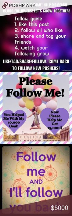 HELP ME INCREASE MY FOLLOWERS TO 15,000! My first follow game. Easy & fun! Tag & Share. 1. Like 2. Share 3. Follow Everyone That Liked This Post. Help me reach my goal of 15,000 followers. Come back to follow new poshers. Watch your business grow & your sales increase. DON'T FORGET TO FOLLOW ME!! Share the posh love!! Best wishes to all! Grow Together Other