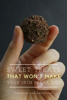 Chocolate sweets that won't make your skin break out