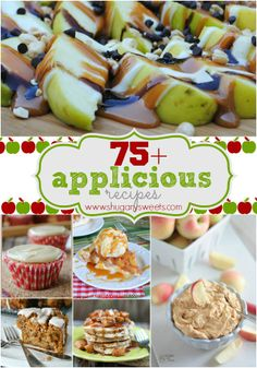 75+ Apple Recipes: the best apple recipes from around the web!~T~ Some great recipe ideas.