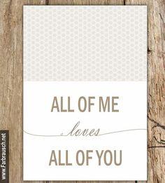 Geschenke für Männer - ♥ Typo Print -All of me ♥ Poster A4 - ein Designerstück von 123farbrausch bei DaWanda