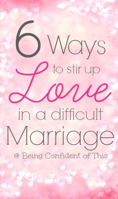 """Marriage is a lot of hard work. In a difficult marriage, often those """"lovin' feelings"""" fade away! Here are 6 ways to stir up love and rekindle romance."""