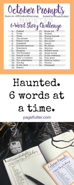 Don't miss the HAUNTED 6-word story challenge. Writing prompts for your bullet journal.