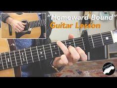 "Simon and Garfunkel ""Homeward Bound"" - Complete Guitar Lesson - YouTube"