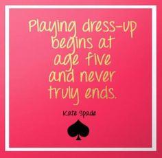 #dressup #katespade #quotes