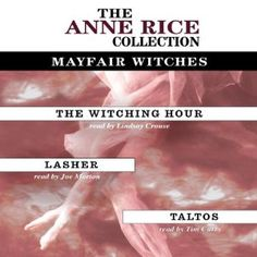 The Witching Hour, Lasher, Taltos: Anne Rice Value Collection | [Anne Rice] Great set