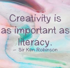 """Creativity is as important as literacy"" -Sir Ken Robinson. Such a true quote, we should promote creativity in schools instead of discipline! Teaching Quotes, Teaching Art, Literacy Quotes, Teaching Tools, Craft Quotes, Artist Quotes, Creativity Quotes, Steve Jobs, Creative Kids"