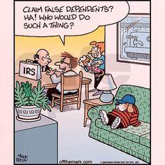 Claim False Dependants Light T-Shirt by off_the_mark_cartoons - CafePress Taxes Humor, Accounting Humor, Accounting Student, Finance Jobs, Finance Quotes, Funny Cartoons, Funny Memes, Tax Memes, 9gag Funny