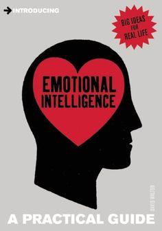 Introducing Emotional Intelligence: A Practical Guide by David Walton,http://www.amazon.com/dp/1848314221/ref=cm_sw_r_pi_dp_Ppjxtb0GKTR8ZPFY