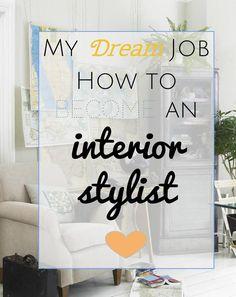 My dream Job. How to becoem an interior stylist - tips from Inerior Stylist Maxine Brady from www.welovehomeblog.com