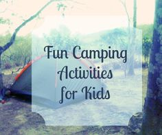 5 Fun Camping Activities for Kids - My Kids Guide