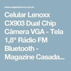 """Celular Lenoxx CX903 Dual Chip Câmera VGA - Tela 1,8"""" Rádio FM Bluetooth - Magazine Casadaprosperida"""