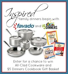 Enter to win an All-Clad Cookware set and $5 Dinners Cookbook Gift Basket for Inspired Family Dinners with Favado