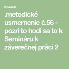 .metodické usmernenie č.56 - pozri to hodí sa to k Semináru k záverečnej práci 2