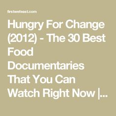 Hungry For Change (2012) - The 30 Best Food Documentaries That You Can Watch Right Now | First We Feast