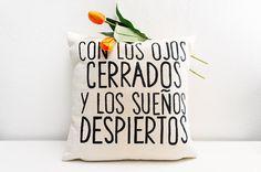 Con los ojos cerrados y los sueños despiertos - Quote pillow cover - gift for newlywed - bridal pillow - love quotes -  graphic throw pillow