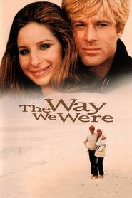 The Way We Were (1973)...After the birth, however, Katie and Hubbell decide to part when she finally understands he is not the man she idealized when she fell in love with him and will always choose the easiest way out, whether it is cheating in his marriage or writing predictable stories for sitcoms. Hubbell, on the other hand, is exhausted, unable to live on the pedestal Katie erected for him and face her disappointment in his decision to compromise his potential.