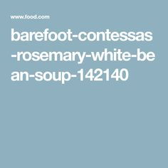 barefoot-contessas-rosemary-white-bean-soup-142140