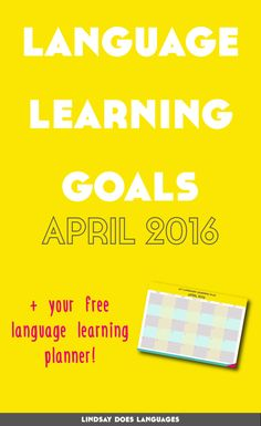 Language Learning Goals: Clear The List April 2016
