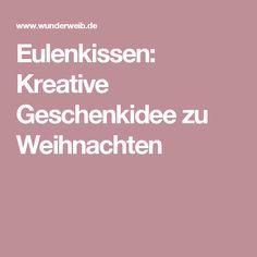 Eulenkissen: Kreative Geschenkidee zu Weihnachten