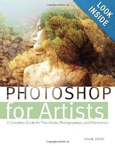 The Paperback of the Photoshop for Artists: A Complete Guide for Fine Artists, Photographers, and Printmakers by Sylvie Covey at Barnes & Noble. Art Journaling, Top Books To Read, Virginia, University Of South Dakota, Art Students League, Arts And Entertainment, Photoshop Elements, Adobe Photoshop, Art Studies
