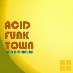 Shin Nishimura - Acid Funk Town EP - http://minimalistica.biz/shin-nishimura-acid-funk-town-ep/