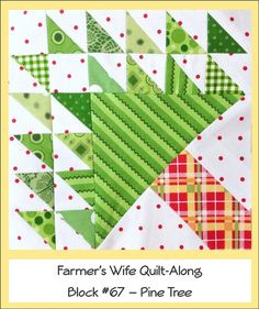 tree quilt block | Farmers Wife Quilt Along Block #67 - Pine Tree by ... | Quilt Blocks (photo only) #the_farmers_wife