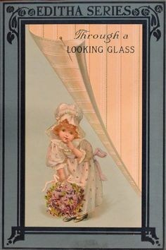 """An early 20th century """"Editha Series."""" Love that the title is Through A Looking-Glass."""