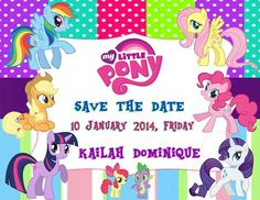 Save the date for my daughter's My Little Pony  themed birthday  party my little pony friendship is first decoration idea