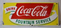 """VINTAGE DRINK COCA-COLA FOUNTAIN SERVICE ADVERTISING SIGN. From the late 1940's or early 1950's. (28"""" by 11 3/4"""")"""