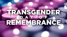 Le 20 novembre on allume une bougie pour la journée du souvenir trans ou Transgender Day of Remembrance (TDoR) et explore wikipedia, commons et wikidata. Prevent Diabetes, Transgender People, Day, Lgbt, Community, Color, Women, Candle, Colour