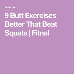 9 Butt Exercises Better That Beat Squats | Fitnal