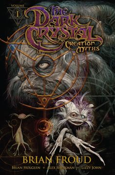 Dark Crystal: Creation Myths - a trilogy of graphic novels