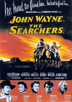 Pictures The Searchers John Wayne Jeffrey Hunter Vera Miles Ward Bond Natalie Wood Director John Ford 1956 Old Movie Posters, Classic Movie Posters, Cinema Posters, Movie Poster Art, Classic Films, Posters Uk, Westerns, Old Movies, Vintage Movies