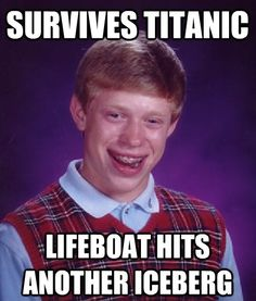 Bad Luck Brian hahaha :) why am i laughing so hard?