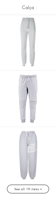 """Calça"" by yaseumin ❤ liked on Polyvore featuring activewear, activewear pants, pants, sweatpants, gray sweatpants, gray sweat pants, grey sweat pants, sweat pants, grey sweatpants and bottoms"