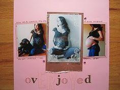 """overjoyed"" Scrapbook layout-maternity"