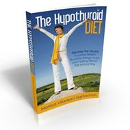 The Hypothyroid Diet - Discover the Secrets To Losing Weight, Boosting Energy Levels and Feeling Vibrant the Natural Way