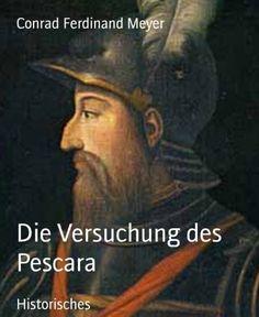 Die Versuchung des Pescara von Conrad Ferdinand Meyer, http://www.amazon.de/dp/B00G3CS1J6/ref=cm_sw_r_pi_dp_eczbvb04WAHTF