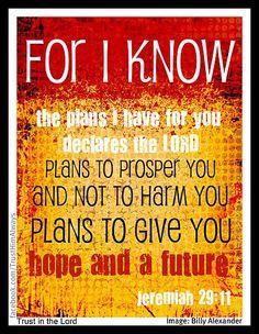 Jeremiah 29:11    http://www.facebook.com/TrustHimAlways