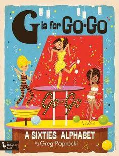 G Is for Go-Go: A Sixties Alphabet (Babylit) by Greg Papr... https://smile.amazon.com/dp/1423646673/ref=cm_sw_r_pi_dp_x_s.M5yb9ZXWW0H