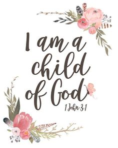 I am a Child of God - Girl's Nursery Print, Bible Verse Wall Art with Watercolor Florals for a Vintage Boho Nursery