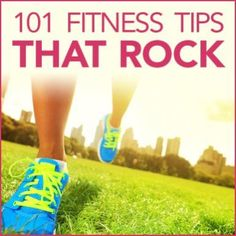 101 Fitness Tips That Rock- I'm here to help you reach them. I've rounded-up 101 of my best fitness tips into a long list of awesomeness.
