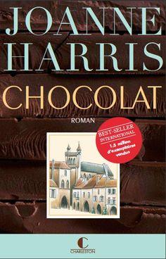 Chocolat, Joanne Harris, éditions Charleston Curieuse histoire... Envoûtante, Joanne Harris, il plane toujours des mystères dans ses livres très documentés, ici, il s' agit d'une magicienne du chocolat, péché de gourmandise, toutes les sensualités sont au rendez-vous...