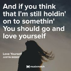 Love Yourself- Justin Bieber Life Lyrics, Music Lyrics, Quotes To Live By, Love Quotes, Funny Quotes, Go And Love Yourself, Justin Bieber Songs, Artist Quotes, Daily Inspiration Quotes