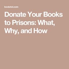 Donate Your Books to Prisons: What, Why, and How