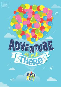 Adventure is out there! Pixar artwork by Risa Rodil