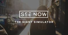 See Now - Sight loss simulator Note To Self, What Is Like, Blinds, Community, Let It Be, Album, Ada Compliance, Visual Impairment, Change